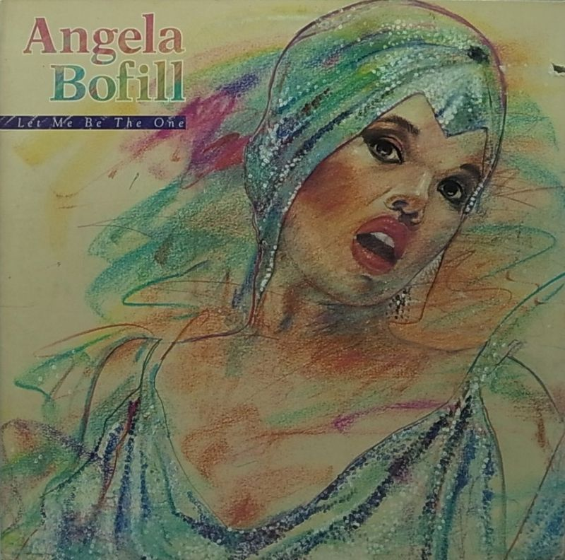 ANGELA BOFILL/LET ME BE THE ONE