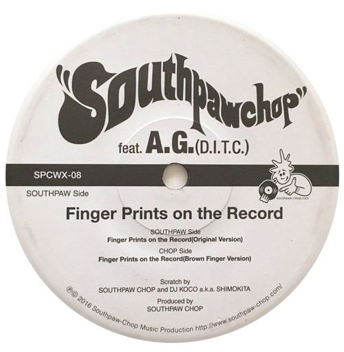 SOUTHPAW CHOP/FINGER PRINTS ON THE RECORD ft.A.G (D.I.T.C.)
