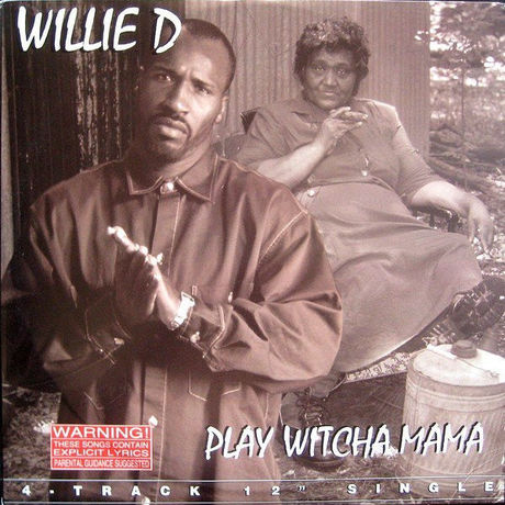 WILLIE D feat ICE CUBE  PLAY WITCHA MAMA/SMOKE'M