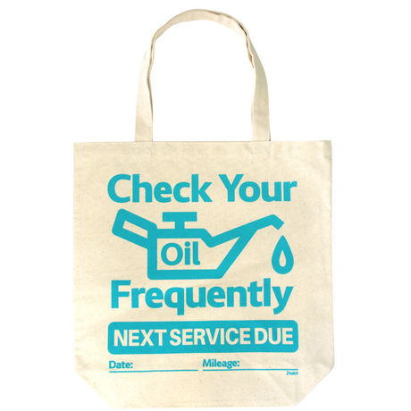 Tote bag/Check your oil frequentrly