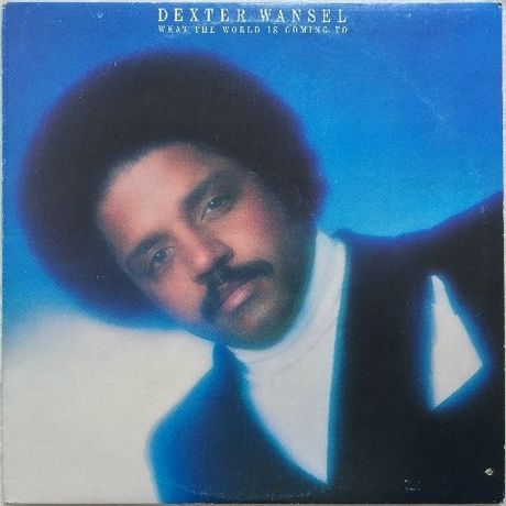 Dexter Wansel ‎– What The World Is Coming To
