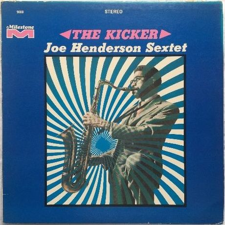 Joe Henderson Sextet ‎– The Kicker
