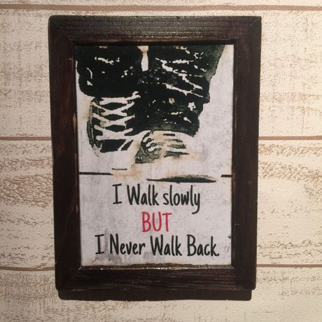 "Wall Mini Frame ""I Never Walk Back"""