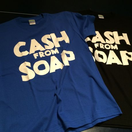 CASH FROM SOAP T-shirt