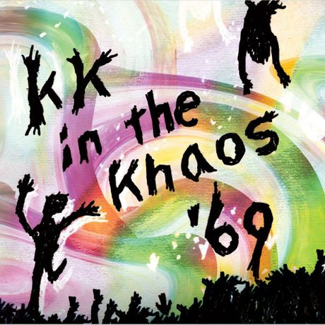 """KK """"in the Khaos '69"""""""