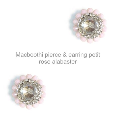 【015】Macboothi pierce & earring petit / rose alabaster