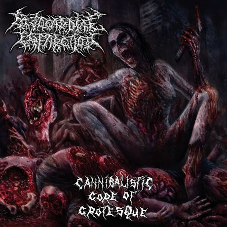 Cannibalistic Gore Of Grotesque CD