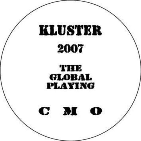 """Kluster 2007""""global Playing"""""""
