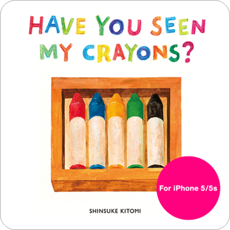 Have You Seen My Crayons?(iPhone 5/5s/SE用)