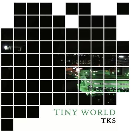 TKS 1stAlbum-TINY WORLD-