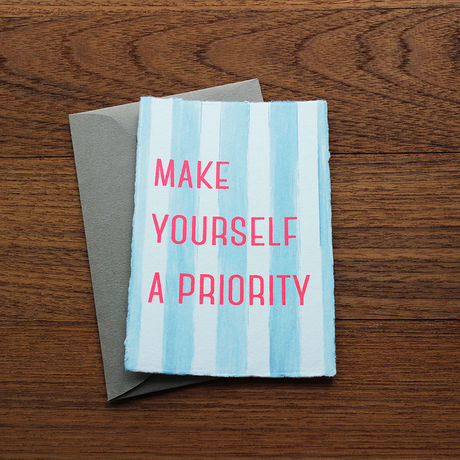 """Greeting Card """"Make yourself a priority"""""""